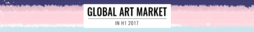 Global art market in H1 2017 by Artprice.com